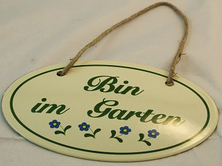 schild emaille bin im garten 10 x 15 cm von m nder email garten. Black Bedroom Furniture Sets. Home Design Ideas