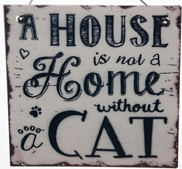 "Metallbild Katze ""A House is not a Home without a cat"" 10 x 10 cm"